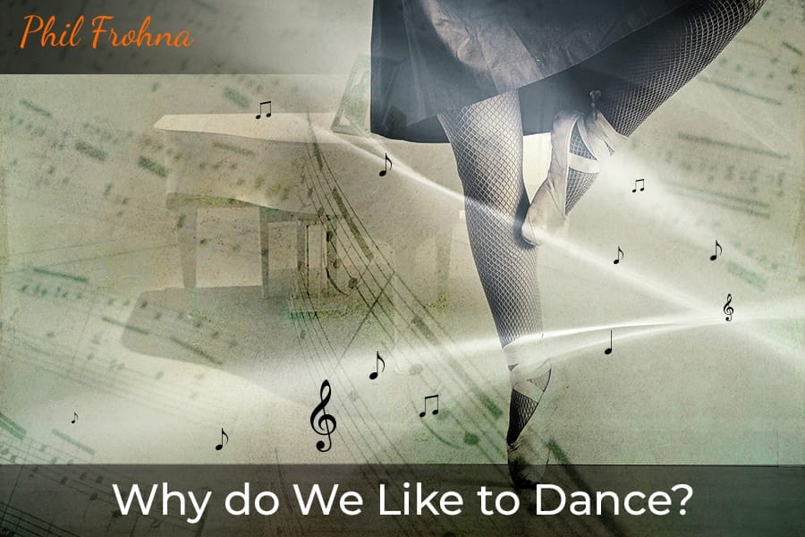Why do We Like to Dance?