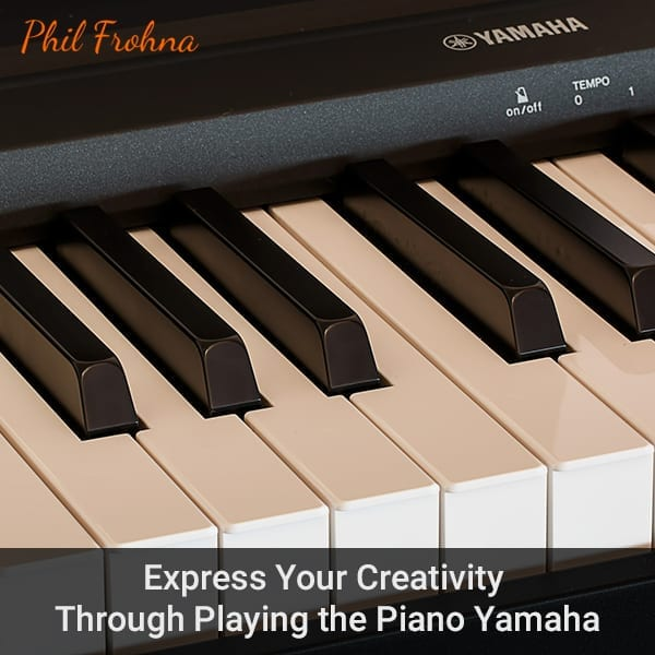 Express Your Creativity Through Playing the Piano Yamaha