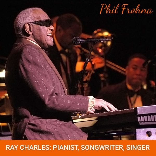 Ray Charles: Pianist, Songwriter, Singer