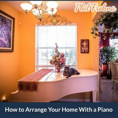 How to Arrange Your Home With a Piano