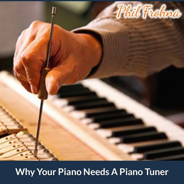 Why Your Piano Needs A Piano Tuner