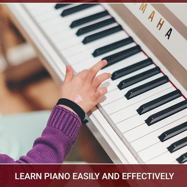 Learn Piano Easily and Effectively