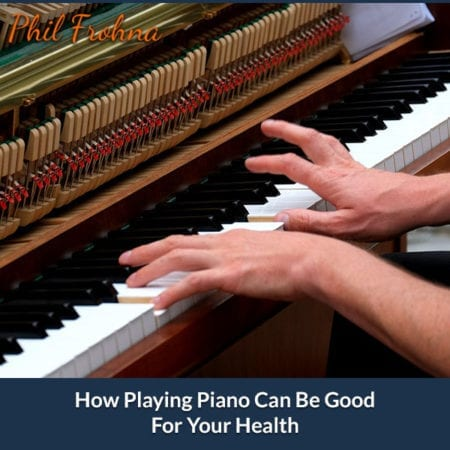 How Playing Piano Can Be Good For Your Health