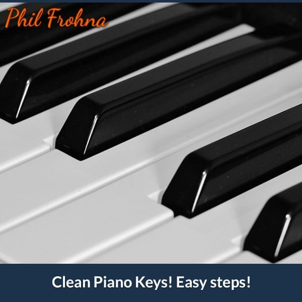 Clean Piano Keys! Easy Steps!