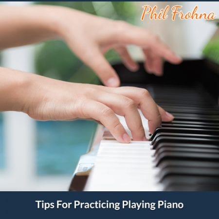 Tips For Practicing Playing Piano