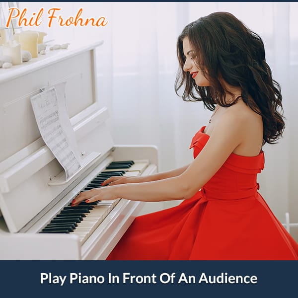 Play Piano In Front Of An Audience