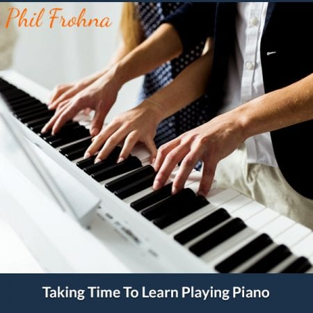 Taking Time To Learn Playing Piano